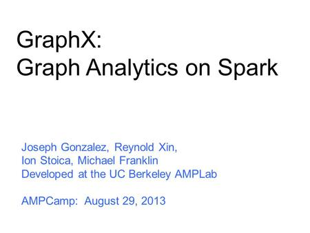 GraphX: Graph Analytics on Spark
