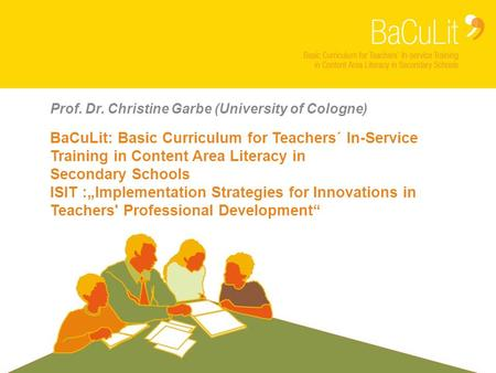"Module 1 Block 1 BaCuLit: Basic Curriculum for Teachers´ In-Service Training in Content Area Literacy in Secondary Schools ISIT :""Implementation Strategies."