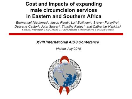 The U.S. President's Emergency Plan for AIDS Relief Title Cost and Impacts of expanding male circumcision services in Eastern and Southern Africa Emmanuel.
