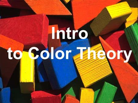 Intro to Color Theory. Objectives Identify and discuss various color models including RGB, CMYK, Black/white and spot color. Investigate color mixing.
