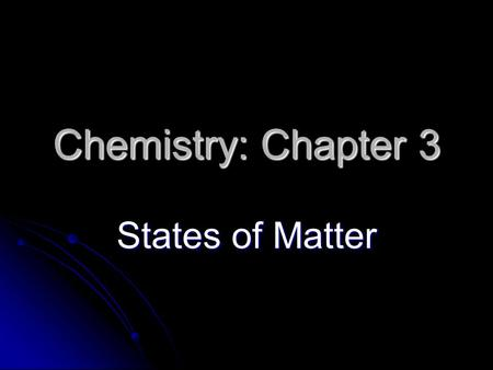 Chemistry: Chapter 3 States of Matter. Phases of Matter 4 phases Solid,Liquid,Gas,Plasma,