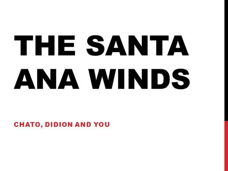 santa ana winds essay Santa ana essays: over 180,000 santa ana essays, santa ana term papers, santa ana research paper, book reports 184 990 essays, term and research papers available for.