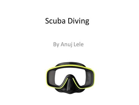 Scuba Diving By Anuj Lele. Breathing Underwater Scuba Divers originally got air underwater from a hose connected to the surface. Nowadays we have air.