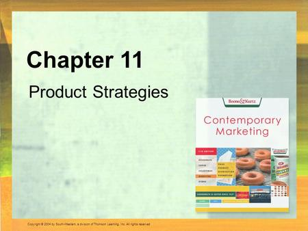 Copyright © 2004 by South-Western, a division of Thomson Learning, Inc. All rights reserved. Product Strategies Chapter 11.