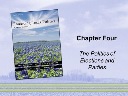 Chapter Four The Politics of Elections and Parties.