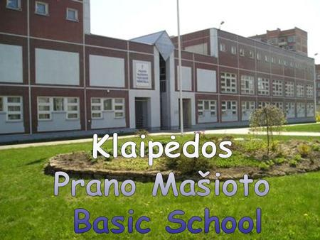 Pranas Mašiotas. The school is named after a Lithuanian honored teacher and children's literature writer Pranas Mašiotas. Klaipėdos Prano Mašioto Secondary.