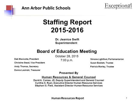 1 Ann Arbor Public Schools Presented By Human Resources & General Counsel David A. Comsa, JD, Deputy Superintendent and General Counsel Cynthia S. Ryan,