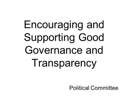 Encouraging and Supporting Good Governance and Transparency Political Committee.