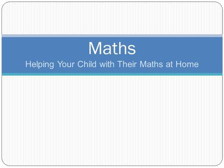 Helping Your Child with Their Maths at Home Maths.