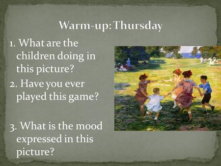 1. What are the children doing in this picture? 2. Have you ever played this game? 3. What is the mood expressed in this picture?