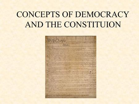 CONCEPTS OF DEMOCRACY AND THE CONSTITUION