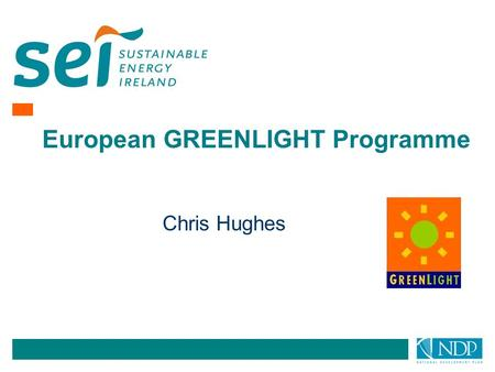 Chris Hughes European GREENLIGHT Programme. Lighting in Europe GreenLight Commitment Signing up Reporting Benefits Presentation Outline.