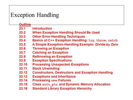 Exception Handling Outline 23.1 Introduction