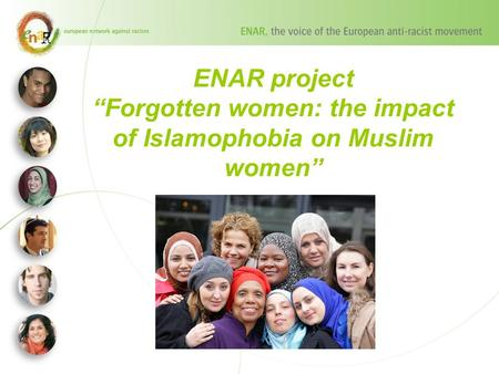 "ENAR project ""Forgotten women: the impact of Islamophobia on Muslim women"""