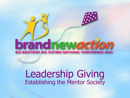 Leadership Giving Establishing the Mentor Society.