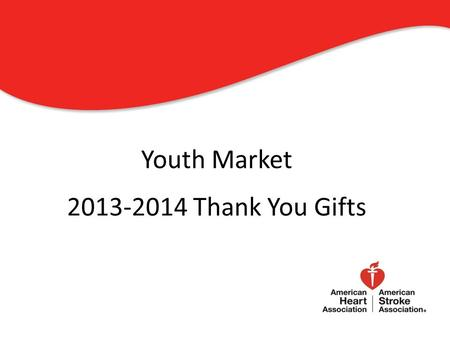Youth Market 2013-2014 Thank You Gifts 1. Playground and Basketball Designs.