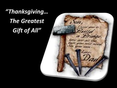"""Thanksgiving… The Greatest Gift of All"""