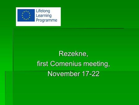 Rezekne, first Comenius meeting, November 17-22. I ZESPÓŁ SZKÓŁ im. St. Staszica.