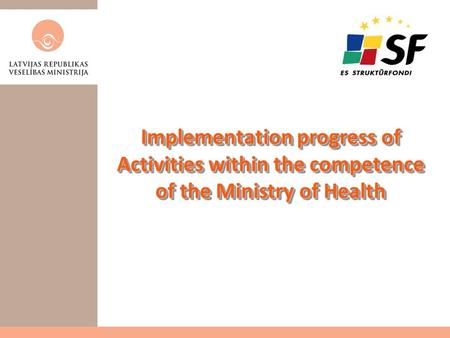 Implementation progress of Activities within the competence of the Ministry of Health.