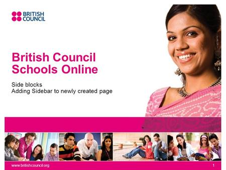 Www.britishcouncil.org1 British Council Schools Online Side blocks Adding Sidebar to newly created page.
