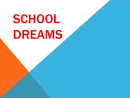 SCHOOL DREAMS. HOLIDAYS Christmas holidays, Easter holidays and Summer holidays. Schools also have special half- term holidays in the middle of each term.