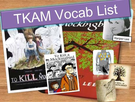 Harper Lee TKAM Vocab List. Week 1 Vocab day 1 perpetrated (vb.): carried out; committed quelled (vb.): To quell is to overwhelm something until it is.