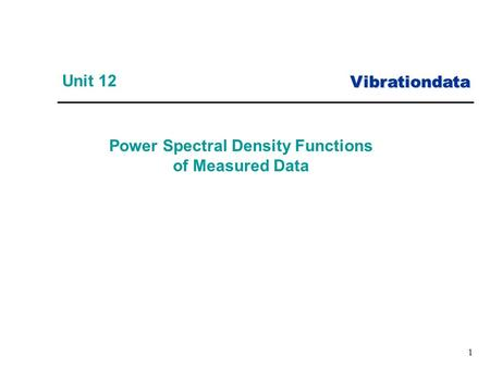 Vibrationdata 1 Power Spectral Density Functions of Measured Data Unit 12.