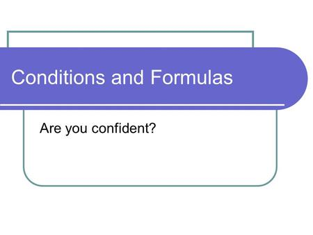 Conditions and Formulas Are you confident?. 1 proportion z-interval what variable(s) need to be defined? write the formula.