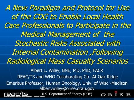 A New Paradigm and Protocol for Use of the CDG to Enable Local Health Care Professionals to Participate in the Medical Management of the Stochastic Risks.