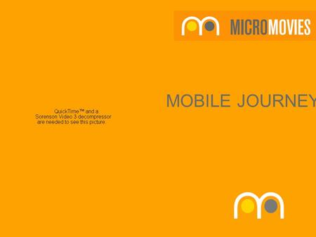 MOBILE JOURNEYS. FROM TELEVISION TO MOBILE the new small screen.