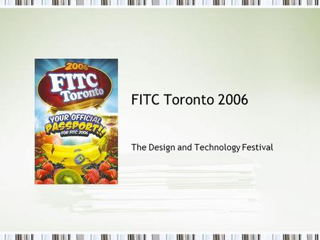 FITC Toronto 2006 The Design and Technology Festival.