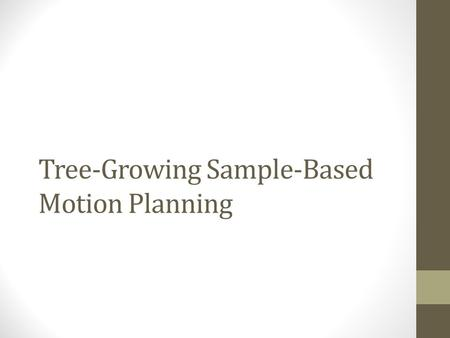 Tree-Growing Sample-Based Motion Planning