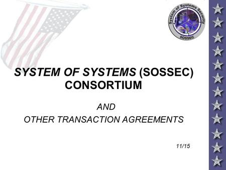 SYSTEM OF SYSTEMS (SOSSEC) CONSORTIUM