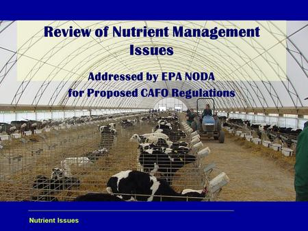 Nutrient Issues Review of Nutrient Management Issues Addressed by EPA NODA for Proposed CAFO Regulations.