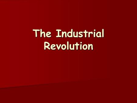 "The Industrial Revolution. Causes Improved farming techniques creates ""jobless"" farmers Improved farming techniques creates ""jobless"" farmers Population."