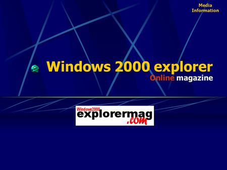 Windows 2000 explorer magazineOnline Media Information.