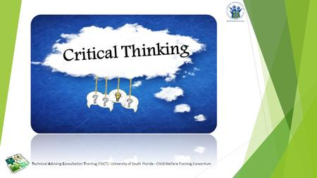 Technical Advising Consultation Training (TACT) · University of South Florida · Child Welfare Training Consortium.