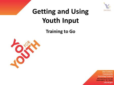Getting and Using Youth Input Training to Go. Help shift to a facilitation role for project-based learning (PBL) Explore techniques for facilitating youth.