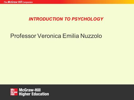 Professor Veronica Emilia Nuzzolo INTRODUCTION TO PSYCHOLOGY.