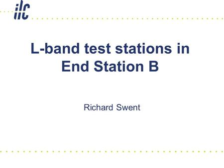L-band test stations in End Station B Richard Swent.