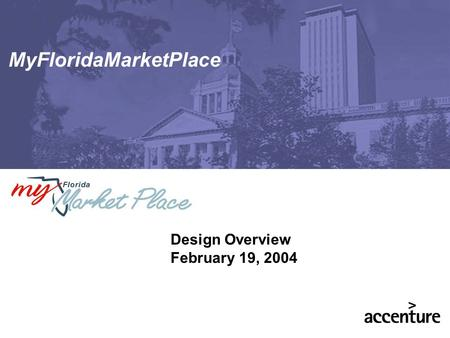 MyFloridaMarketPlace Design Overview February 19, 2004.