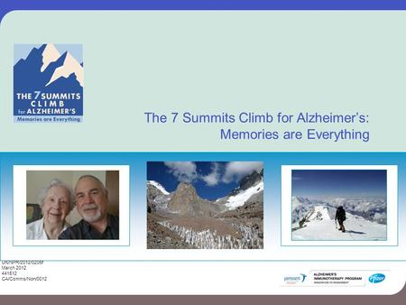 The 7 Summits Climb for Alzheimer's: Memories are Everything UK/NPR/2012/0205f March 2012 441512 CA/Comms/Non/0012.
