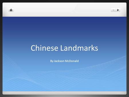 Chinese Landmarks By Jackson McDonald. Introduction Do you know all the big landmarks in China? There's the great wall, Mount Everest, the forbidden city.