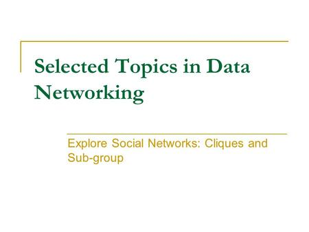 Selected Topics in Data Networking