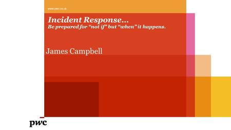 "Incident Response… Be prepared for ""not if"" but ""when"" it happens."