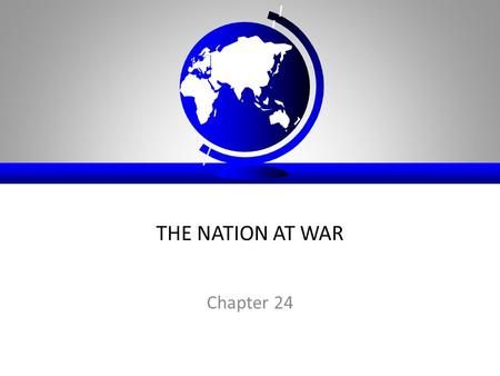 THE NATION AT WAR Chapter 24. Effects of Imperialism: Jingoism Jingoism – extreme patriotism/nationalism in the form of aggressive foreign policy – Use.