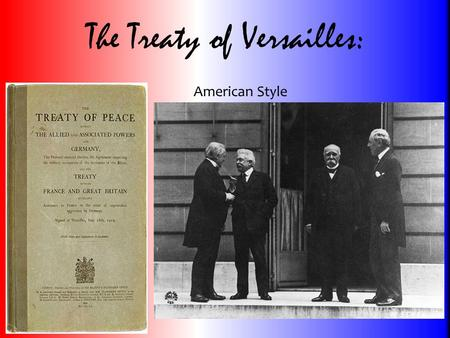 The Treaty of Versailles: American Style. Article X The Members of the League undertake to respect and preserve as against external aggression the territorial.