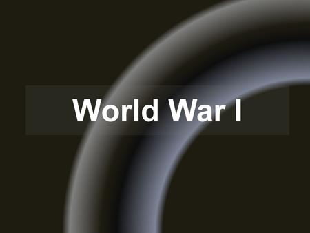 World War I. Alliances Central Powers – Germany – Austria-Hungary – Italy Triple Entente – France – Great Britain – Russia.