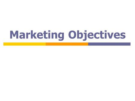 Marketing Objectives.  What do you want to accomplish  What marketing problems do you have?  Quadfest examples??:…..