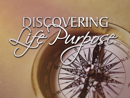 "Discovering Life Purpose ""God loves you and has a wonderful plan for your life!"""